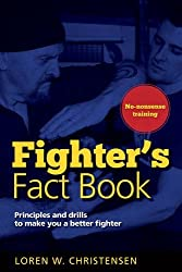 Fighters Fact Book: Over 400 Concepts, Principles and Drills to Make You a Better Fighter by Loren W. Christensen (2000-09-01)