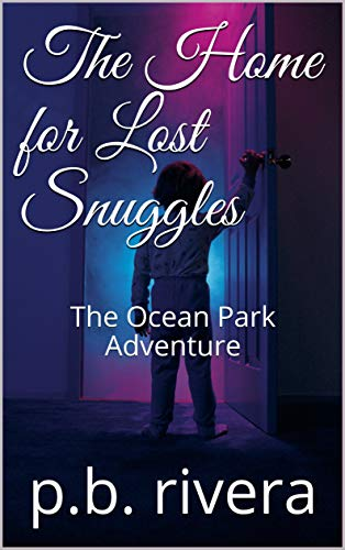 The Home for Lost Snuggles: The Ocean Park Adventure (English Edition) -