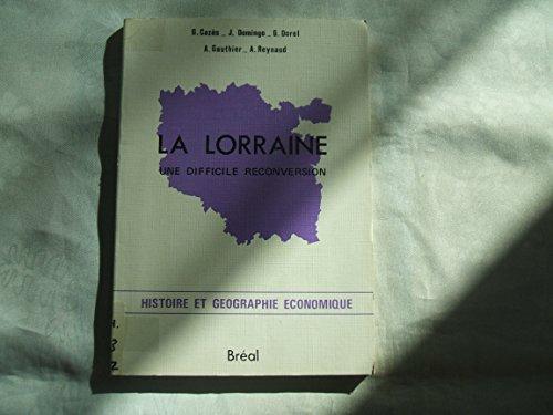 La Lorraine, une difficile reconversion
