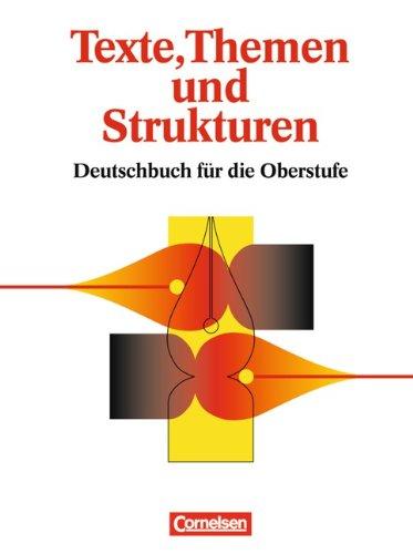 Cornelsen Verlag Texte, Themen und Strukturen: Deutschbuch für die Oberstufe