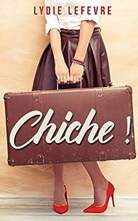 Chiche ! par Lydie Lefèvre