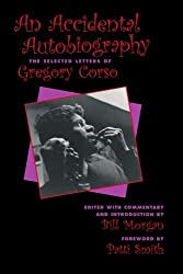An Accidental Autobiography: The Selected Letters by Gregory Corso (2003-04-02)