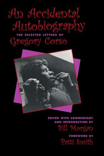 An Accidental Autobiography: The Selected Letters: The Selected Letters of Gregory Corso by Gregory Corso (2003-05-20)