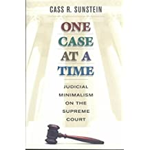 [(One Case at a Time : Judicial Minimalism on the Supreme Court)] [By (author) Cass R. Sunstein] published on (May, 2001)