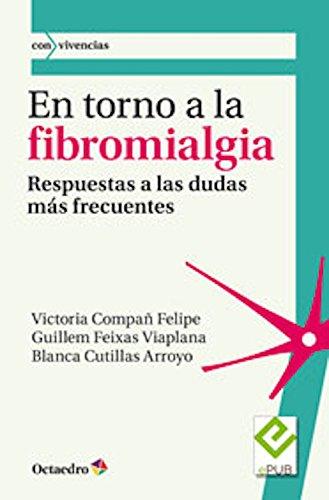 En torno a la fibromialgia: Respuestas a las dudas más frecuentes (Con vivencias nº 43) por Victoria Compañ Felipe