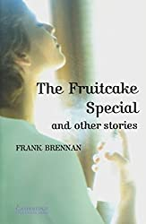 Cambridge English Readers. The Fruitcake special and other stories. by Frank Brennan (2001-01-31)