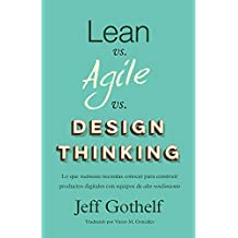 Lean vs Agile vs Design Thinking: Lo que realmente necesitas conocer para construir productos digitales con equipos de alto rendimiento
