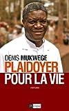 Plaidoyer pour la vie   Mukwege, Denis (1955-....). Auteur