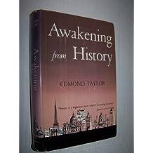 Awakening from History by Edmond Taylor (1969-06-01)