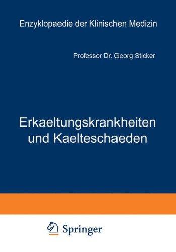 Erkaeltungskrankheiten und Kaelteschaeden: Ihre Verhuetung und Heilung (Enzyklopaedie der Klinischen Medizin) by Georg Sticker (2013-10-04)