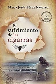 El sufrimiento de las cigarras par  María Jesús Pérez