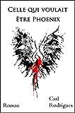 Celle qui voulait être Phoenix