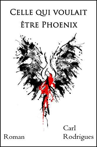 Couverture du livre Celle qui voulait être Phoenix