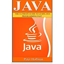 Java: The Ultimate Guide to Learn Java Programming and Computer Hacking (java for beginners, java for dummies, java apps, hacking) (HTML, Javascript, ... Developers, Coding, CSS, PHP) (Volume 2) by Peter Hoffman (2016-03-18)