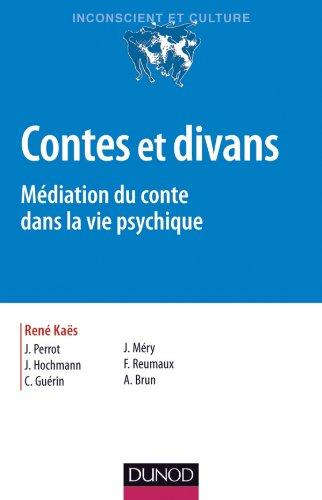 Contes et divans - 4e ed. - Mdiation du conte dans la vie psychique