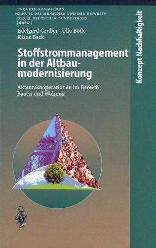 Stoffstrommanagement in der Altbaumodernisierung: Akteurskooperationen im Bereich Bauen und Wohnen (Konzept Nachhaltigkeit)