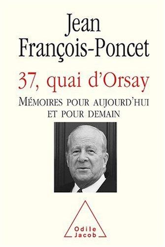 37, quai d'Orsay : Mémoires pour aujourd'hui et pour demain