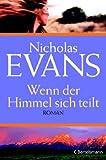 Wenn der Himmel sich teilt: Roman - Nicholas Evans