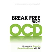 Break Free from OCD: Overcoming Obsessive Compulsive Disorder with CBT by Dr. Fiona Challacombe (2011-09-01)