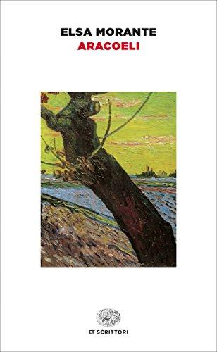 Aracoeli (Einaudi tascabili. Scrittori Vol. 4) di Elsa Morante