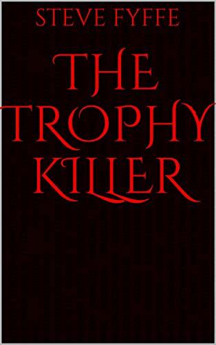 THE TROPHY KILLER (1) (English Edition) eBook: STEVE FYFFE, DEREK ...