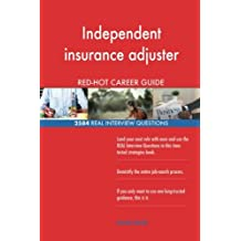 Independent insurance adjuster RED-HOT Career; 2584 REAL Interview Questions
