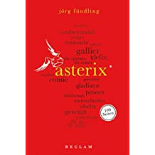 Asterix. 100 Seiten (Reclam 100 Seiten)
