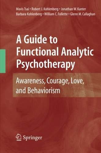 A Guide to Functional Analytic Psychotherapy: Awareness, Courage, Love, and Behaviorism by Tsai, Mavis, Kohlenberg, Robert J., Kanter, Jonathan W., Koh (2010) Paperback