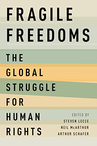 Fragile Freedoms: The Global Struggle for Human Rights (English Edition)