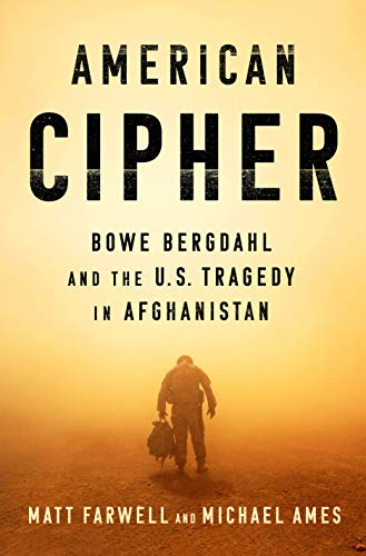 American Cipher: Bowe Bergdahl and the U.S. Tragedy in Afghanistan (English Edition)