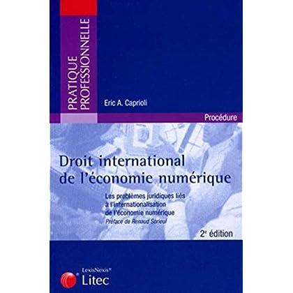 Droit international de l'économie numérique: Les problèmes juridiques liés à l'internationalisation de l'économie numérique