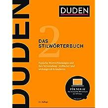Duden - Das Stilwörterbuch: Feste Wortverbindungen und ihre Verwendung (Duden - Deutsche Sprache in 12 Bänden)