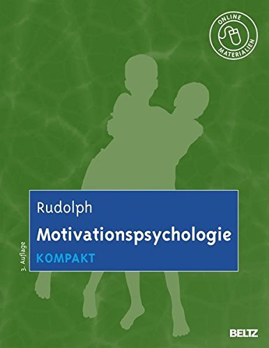 Motivationspsychologie kompakt: Mit Online-Materialien (Lehrbuch kompakt)