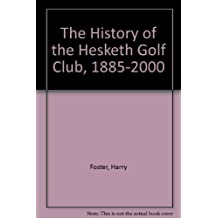 The History of the Hesketh Golf Club, 1885-2000