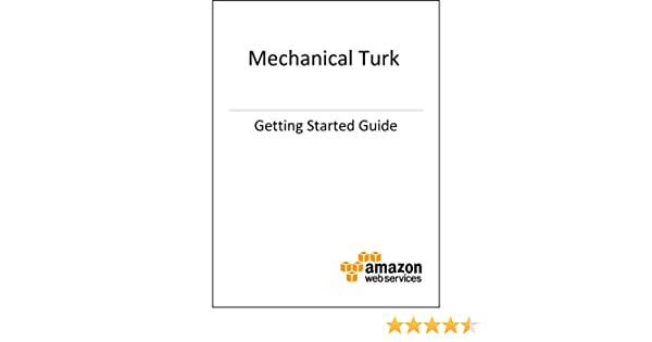 Amazon Mechanical Turk Getting Started Guide
