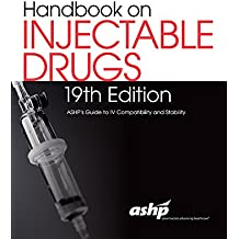Handbook on Injectable Drugs: Ashp's Guide to IV Compatibility and Stability