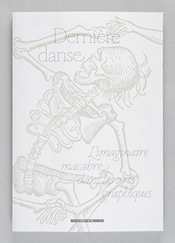 Dernière Danse. L'imaginaire macabre dans les arts graphiques par Collectif