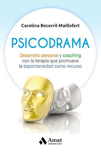 PSICODRAMA: Desarrollo personal y coaching con la terapia que ...