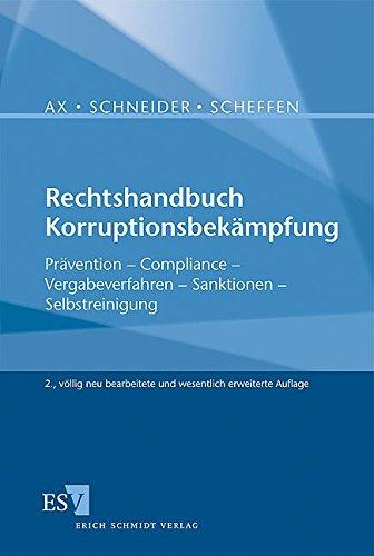 Rechtshandbuch Korruptionsbekämpfung: Prävention - Compliance - Vergabeverfahren - Sanktionen - Selbstreinigung
