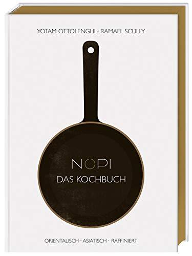 NOPI – Das Kochbuch: orientalisch · asiatisch · raffiniert