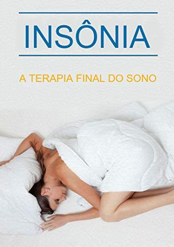INSÔNIA: A terapia Final do Sono (Portuguese Edition) eBook ...