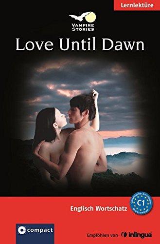 Preisvergleich Produktbild Love Until Dawn (Vampire Stories): Englisch Aufbauwortschatz - Niveau C1