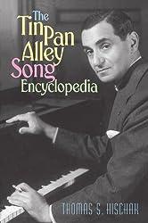 The Tin Pan Alley Song Encyclopedia by Thomas S. Hischak (2002-09-30)