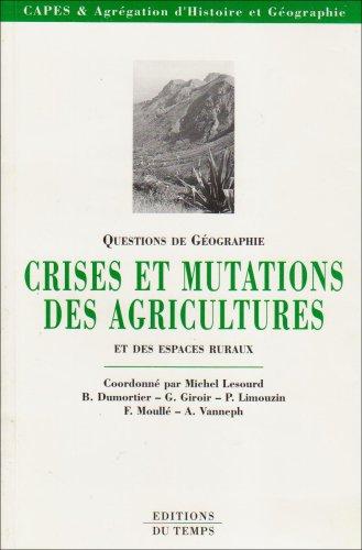 Crises et mutations des agricultures et des espaces ruraux