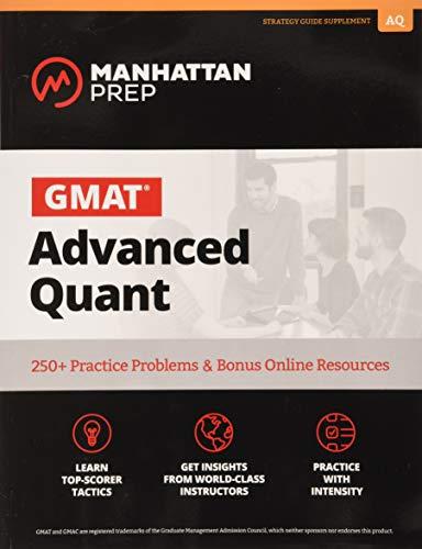 GMAT Advanced Quant: 250+ Practice Problems & Bonus Online Resources (Manhattan Prep GMAT...