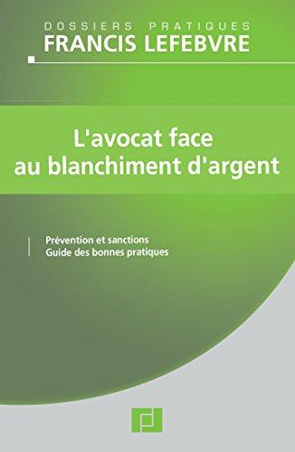 L'avocat face au blanchiment d'argent par Editions Francis Lefebvre