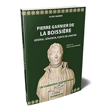 Pierre Garnier de la Boissière : Général, sénateur, comte de l'Empire