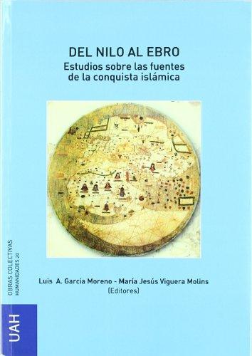 Del Nilo al Ebro : estudio sobre las fuentes de la conquista islamica