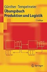 Übungsbuch Produktion und Logistik (Springer-Lehrbuch) (German Edition)
