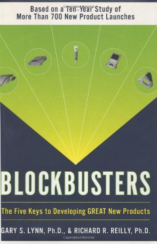 blockbusters-the-five-keys-to-developing-great-new-products-by-gary-s-lynn-2002-10-01